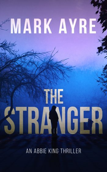 The Stranger (Abbie King Thrillers Book 1)